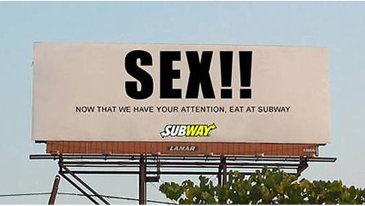 Sex!! Now that we have your attention. Eat at Subway