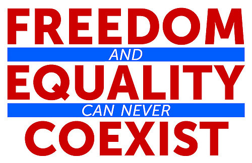 Freedom and equality can never coexist